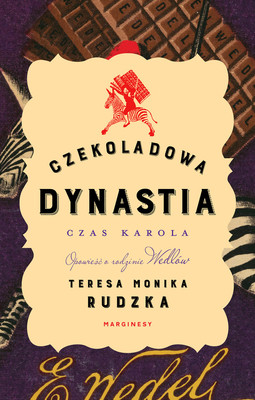 Teresa Monika Rudzka - Czekoladowa dynastia. Czas Karola