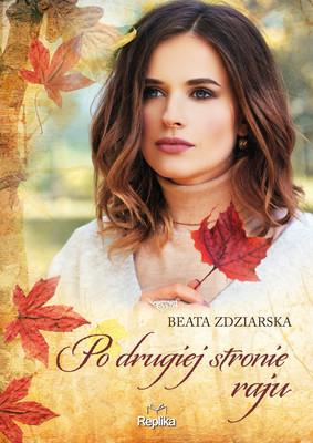 Beata Zdziarska - Po drugiej stronie raju
