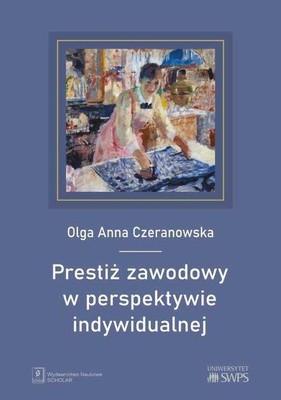 Olga Anna Czeranowska - Prestiż zawodowy w perspektywie indywidualnej