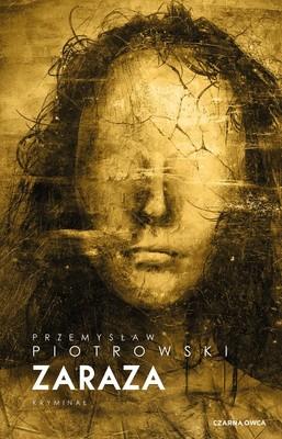 Przemysław Piotrowski - Zaraza