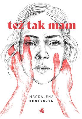 Magdalena Kostyszyn - Też tak mam!