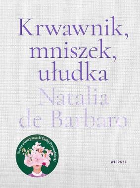 Natalia de Barbaro - Krwawnik, mniszek, ułudka