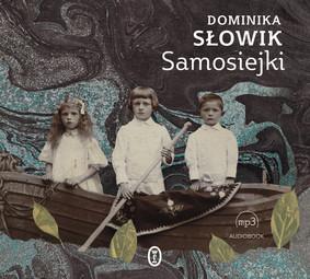 Dominika Słowik - Samosiejki