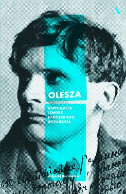 Arkadij Bielinkow - Olesza. Kapitulacja i śmierć radzieckiego inteligenta