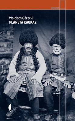 Wojciech Górecki - Planeta Kaukaz