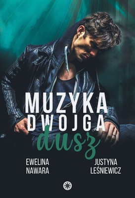Ewelina Nawara, Justyna Leśniewicz - Muzyka dwojga dusz