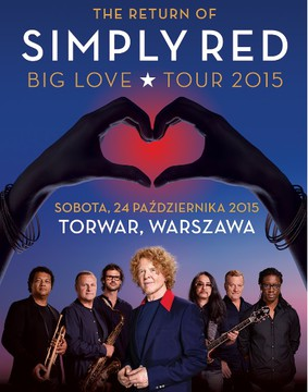 Simply Red - koncert w Polsce / Simply Red - Big Love. Tour 2015